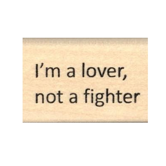 I\'m a Lover Not a Fighter Rubber Stamp