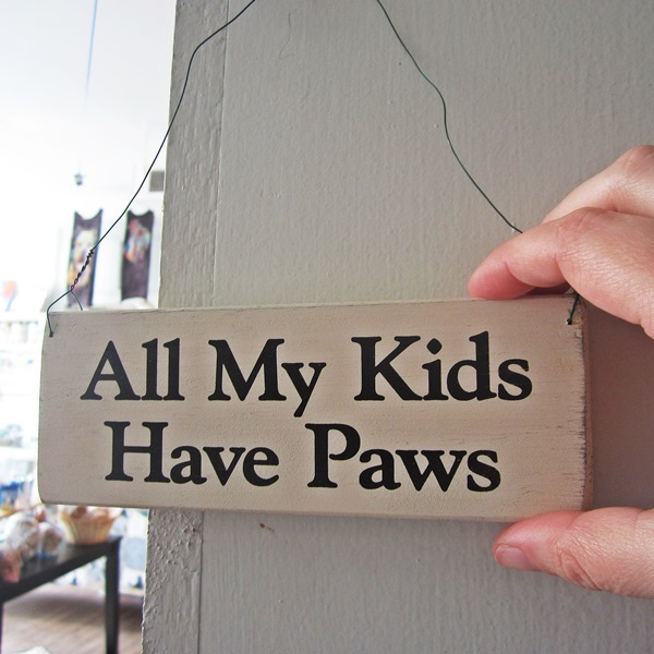 All My Kids Have Paws Wooden Sign