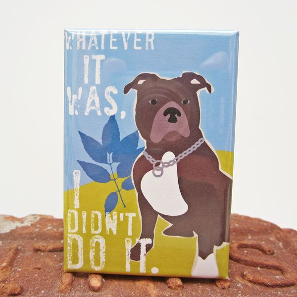 Pit Bull Didn\'t Do It Art Magnet