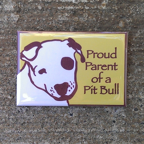 Proud Parent of a Pit Bull Magnet