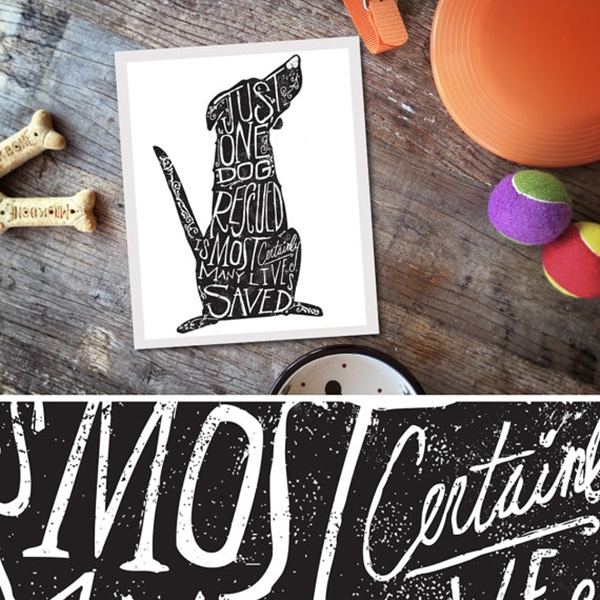 Just One Dog Rescued Hand Lettered 8x10 Giclee Print