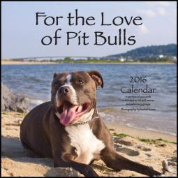 2016 For The Love of Pit Bulls Calendar