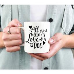 All You Need is Love and a Dog Mug 15oz.