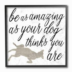 Be As Amazing As Your Dog... Wall Art Plaque
