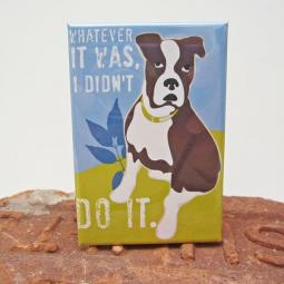 Boxer Didn't Do It Art Magnet