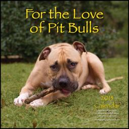For The Love of Pit Bulls 2015 Calendar