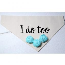I Do Too Canvas Dog Bandana with Teal Fabric Flowers