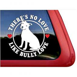 There's No Love Like Bully Love Large Decal