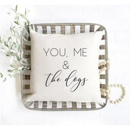 You Me and the Dogs Pillow Cover