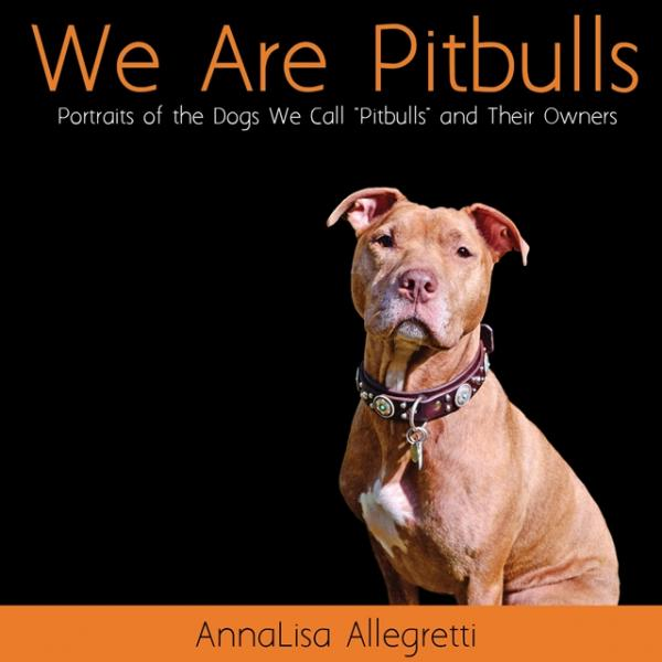 We Are Pitbulls Coffee Table Book Dog Park Publishing