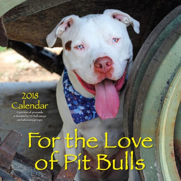 2018 For The Love of Pit Bulls Calendar